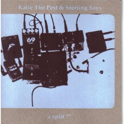 KATIE THE PEST / STERLING SAYS - Split 7""