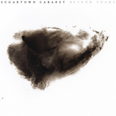 SUGARTOWN CABARET - Beyond Foams CD