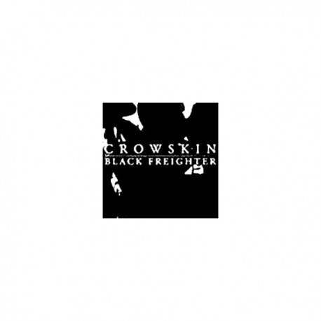 BLACK FREIGHTER / CROWSKIN - Split 12""