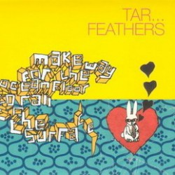 TAR FEATHERS - Make Way For The Ocean LP
