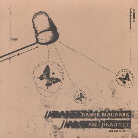 """DANSE MACABRE / AM I DEAD YET - Split 7"""""""