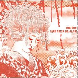 """SAND CREEK MASSACRE / BOREDOM - Split 7"""""""