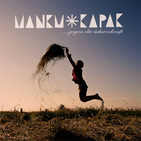 MANKU KAPAK - Gegen Die Schwerkraft LP
