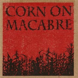 CORN ON MACABRE - I 7""