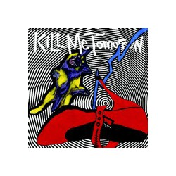 KILL ME TOMORROW - Skints Getting Weird LP