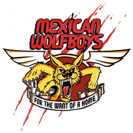 MEXICAN WOLFBOYS -  For  The Want Of A Home LP