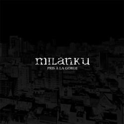 MILANKU - Pris a la gorge CD