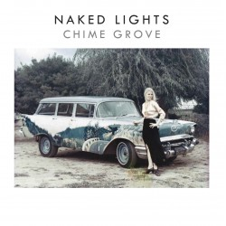 NAKED LIGHTS - Chime Groove LP
