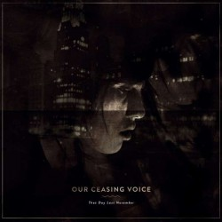 OUR CEASING VOICE - That Day Last November LP