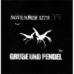 NOVEMBER 13TH / GRUBE UND PENDEL - Split 7""