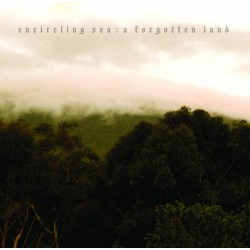ENCIRCLING SEA - A Forgotten Land 2xLP