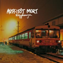 AUSSITOT MORT - Nagykanizsa LP