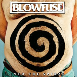 BLOWFUSE - Into The Spiral LP
