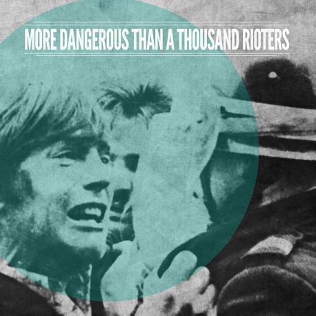MORE DANGEROUS THAN 1000 RIOTERS - St LP