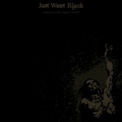 JUST WENT BLACK - Embracing Emptiness CD