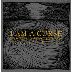 I AM A CURSE - Sequel for an Unforgiving Wreckage Civil Wars 12""