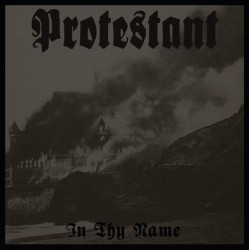 PROTESTANT - In Thy Name LP