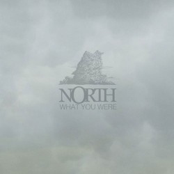 NORTH - What You Were LP