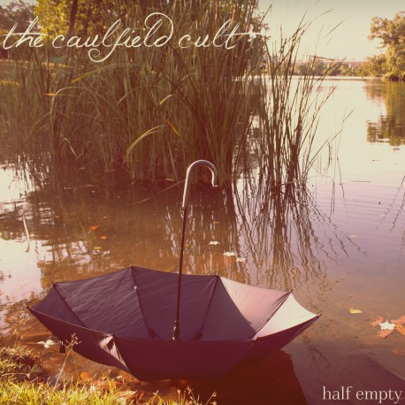 THE CAULFIELD CULT - Half Empty 7''
