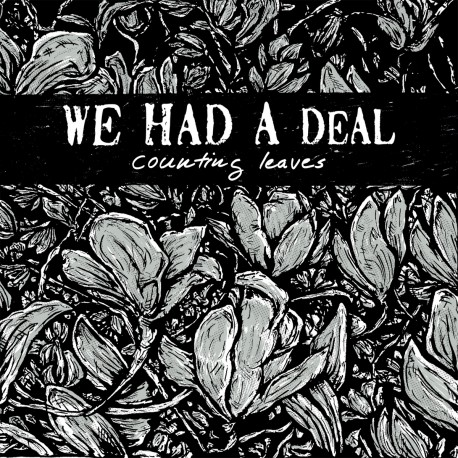 WE HAD A DEAL - Counting Leaves12''