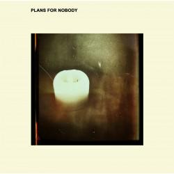 PLANS FOR NOBODY - Plans For Nobody LP