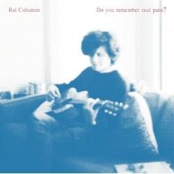 RAT COLUMNS do you remember pain LP