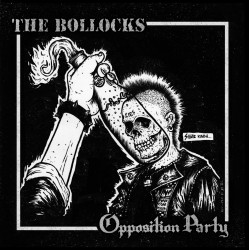 THE BOLLOCKS/ OPPOSITION PARTY - Split 7''