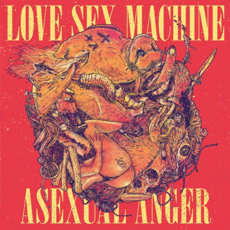 LOVE SEX MACHINE - Asexual Anger LP