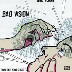 BAD VISION - Turn Out Your Sockets LP