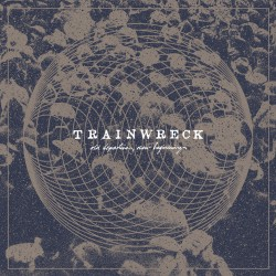TRAINWRECK - Old Departures, New Beginnings LP