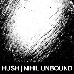 HUSH - Nihil Unbound 12''