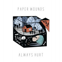 PAPER WOUNDS - Always Hurt 7''