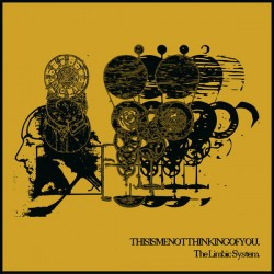 THISISMETHINKINGOFYOU - The Limbic System (Gold) 7''