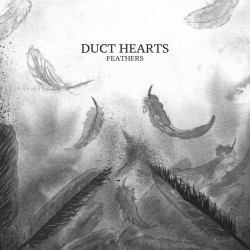 DUCT HEARTS - Feathers CD
