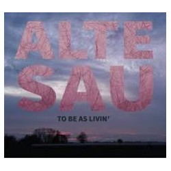 ALTE SAU - To Be As Livin' CD