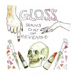 G.L.O.S.S - Trans Day Of Revenge 7''