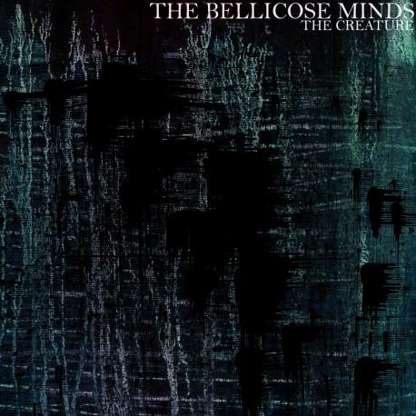 THE BELLICOSE MIND - Creature LP