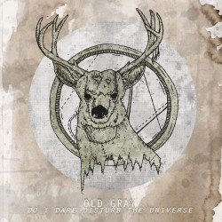 OLD GRAY - Do I Dare Disturb The Universe LP