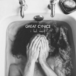 GREAT CYNICS - I Feel Weird CD