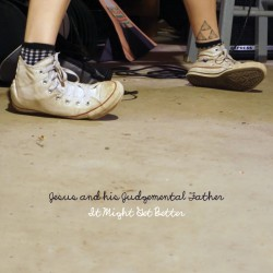JESUS AND HIS JUDGEMENTAL FATHER - It Might Get Better CD