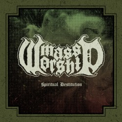 MASS WORSHIP - Spiritual Destitution 7''
