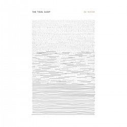 THE TIDAL SLEEP - Be Water LP