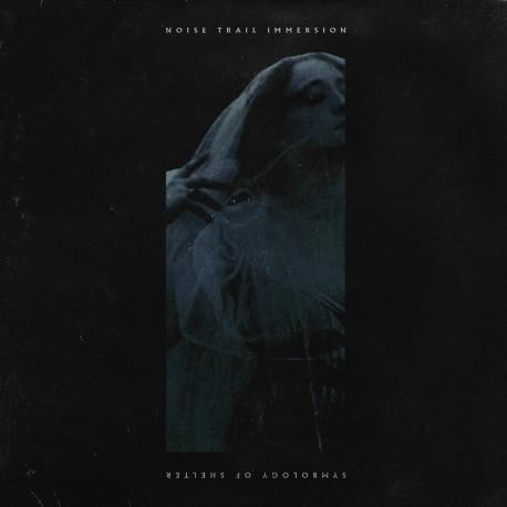 NOISE TRAIL IMMERSION - Symbology Of Shelter CD