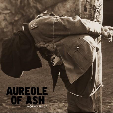 """AUREOLE OF ASH - Morbid Reality 10"""""""
