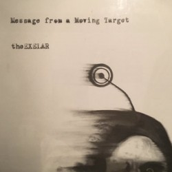 THE EXELAR - Message From A Moving Target 7''
