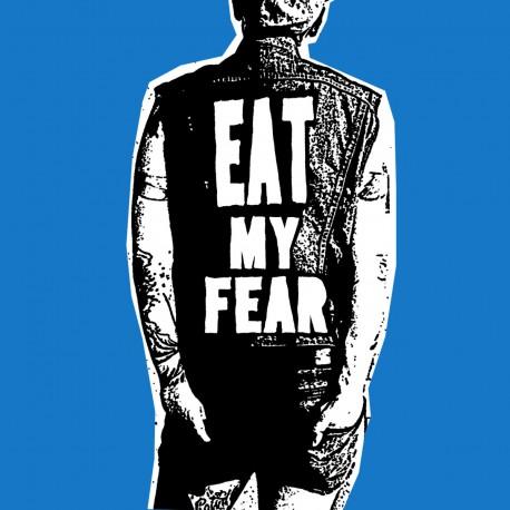 EAT MY FEAR - Eat My Fear 7''