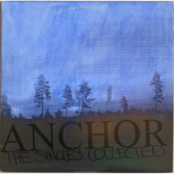 ANCHOR -  The Singles Collection LP
