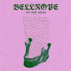 BELLROPE - You Must Relax 2xLP