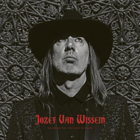 VAN WISSEM, JOZEF - We Adore You, You Have No Name CD