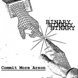 BINARY - Commit More Arson LP